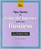 Tips and Tactics for Using the Internet to Run Your Business, Holden, Greg, 1582300178
