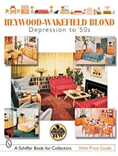 Heywood Wakefield Blond: Depression To U002750s (Schiffer Book For Collectors)