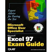 Microsoft Office User Specialist: Excel 97 Exam Guide by Jane Calabria (1997-01-03)