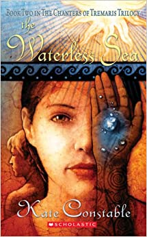 Book The Waterless Sea (The Chanters of Tremaris, Book 2)