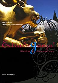 Extravaganza ! : Histoires du cirque américain par Pascal Jacob
