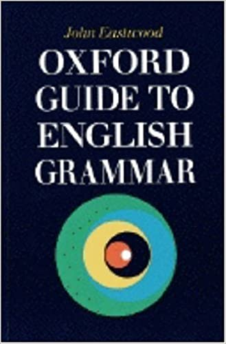 Amazon oxford guide to english grammar 9780194313513 john amazon oxford guide to english grammar 9780194313513 john eastwood books fandeluxe Choice Image