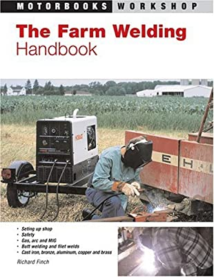 The Farm Welding Handbook (Motorbooks Workshop)