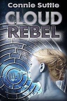 Cloud Rebel: R-D 3 (R-D Series) by [Suttle, Connie]