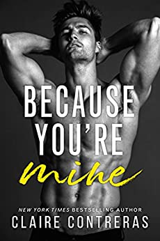 Because You're Mine by [Contreras, Claire]