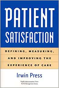 improving patient satisfaction in health care Improving the patient experience through the health care physical environment1  improving patient satisfaction f track scores after improvements or changes have been made to gauge  the type of insurance a patient has research on the health care physical environment examines the effects of architecture, interior design,.