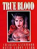 True Blood, David Aaron Clark, 086719443X