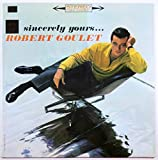 Robert Goulet: Sincerely Yours...