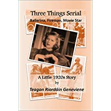 The Three Things Serial Story: A Little 1920s Story