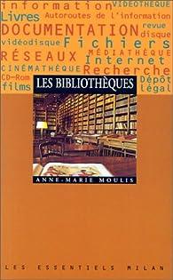 Les bibliothèques par Anne-Marie Moulis