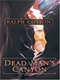 Dead Man's Canyon, Ralph Cotton, 0786276029