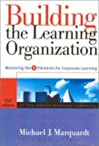 Building the Learning Organization, Michael J. Marquardt, 0891061657