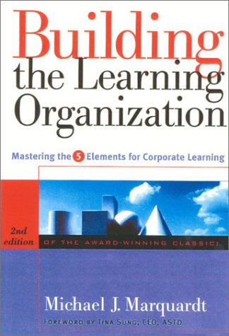 Read Online Building the Learning Organization: Mastering the 5 Elements for Corporate Learning pdf epub