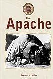 The Apache, Raymond H. Miller, 0737726253