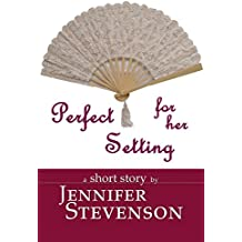 Perfect For Her Setting: A Short Story