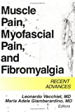 Muscle Pain, Myofascial Pain and Fibromyalgia : Recent Advances, , 0789007959