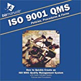 Bizmanualz(Tm) ISO 9001 QMS Policies, Procedures and Forms : How to Quickly Create an Quality Management System with Easily Editable Quality Policies and Procedures, McPeek, John, 1931591075