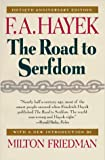 img - for The Road to Serfdom: Fiftieth Anniversary Edition book / textbook / text book