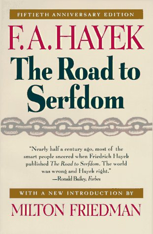 Book cover from The Road to Serfdom: Fiftieth Anniversary Edition by F. A. Hayek