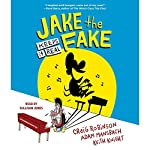 Jake the Fake Keeps It Real: Jake the Fake, Book 1 | Craig Robinson,Adam Mansbach