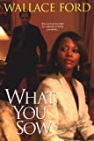 What You Sow, Wallace Ford, 0758209541