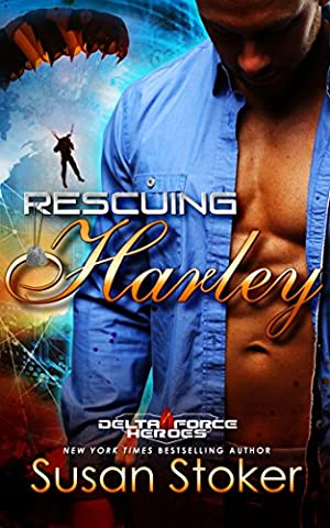 Rescuing Harley (Delta Force Heroes Book 3) (Delta Series)