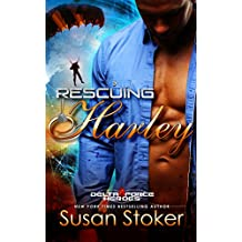 Rescuing Harley (Delta Force Heroes Book 3)
