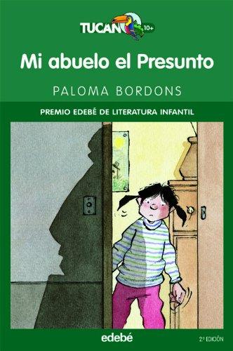 Mi abuelo el presunto / My grandfather the suspected (Premio Edebe De Literatura Infantil) (Spanish Edition)