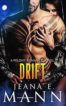 Drift (Felony Romance Book 5) by [Mann, Jeana E.]
