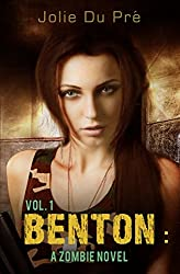 Benton: A Zombie Novel: Volume One