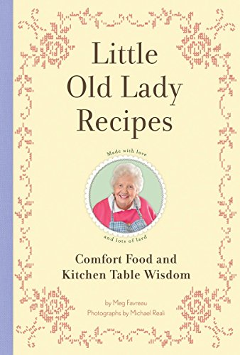 Little Old Lady Recipes: Comfort Food and Kitchen Table - Gift Real Simple Guide