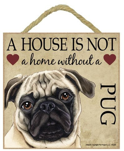 Pug Fawn Gift - Plaque 'House is not a Home' - Hang it or Stand it on the easel.. by Wall (Pug Plaque)