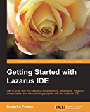 Getting Started with the Lazarus IDE (English Edition)