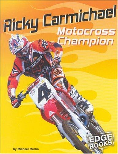 By Michael Martin Ricky Carmichael: Motocross Champion (Edge Books, Dirt Bikes) [Hardcover]