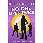 No One Lives Twice | Julie Moffett