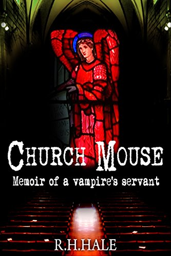 Hale Mouse - Church Mouse: Memoir of a vampire's servant