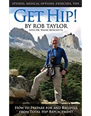 Get Hip! How to Prepare for and Recover from Total Hip Replacement
