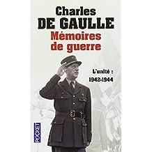Mémoires de guerre: L'unité : 1942-1944