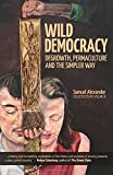 Wild Democracy: Degrowth, Permaculture, and the Simpler Way