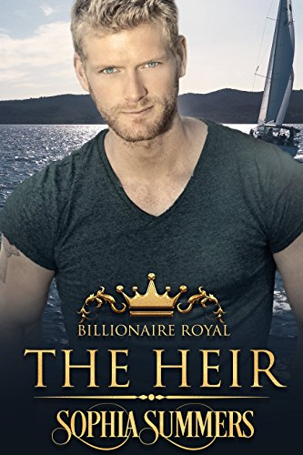 The Heir (Billionaire Royals Book 1)