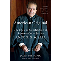 American Original: The Life and Constitution of Supreme Court Justice Antonin Scalia (English Edition)