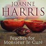 Peaches for Monsieur le Curé: Chocolat, Book 3 | Joanne Harris