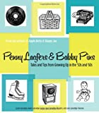img - for Penny Loafers & Bobby Pins: Tales and Tips from Growing Up in the '50s and '60s book / textbook / text book