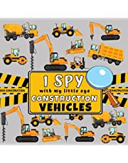 I Spy With My Little Eye Construction Vehicles: I Spy Book For Kids Ages 2-5, Toddlers and Preschoolers, Fun Picture Puzzle Game with Trucks, Excavators, Diggers and more