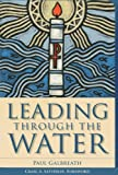 Leading Through the Water, Paul Galbreath, 1566994136