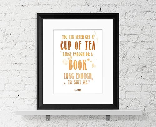 Tea Quote Poster- C.S. Lewis Cup of Tea Large Enough-Book Long Enough, Fine Art Print. Inspirational Quote Poster