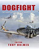 Dogfight: The greatest air duels of World War II (General Aviation)