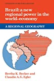 Brazil: A New Regional Power in the World Economy (Geography of the World-Economy)