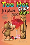 Too Hot Four Hula (The Tiki Goddess Mystery Series) (Volume 4)