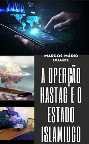 A operação hastag e o Estado Islamico (Portuguese Edition)